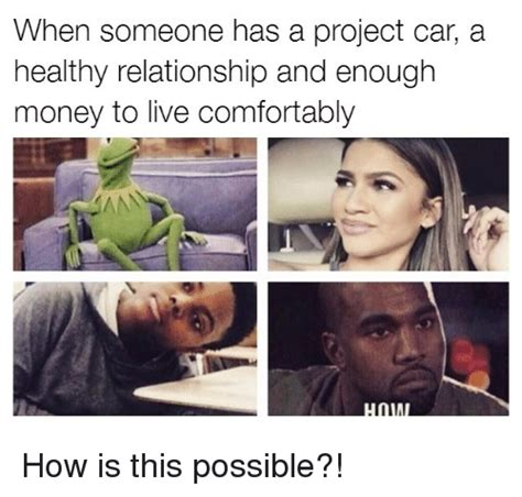 how much money to live comfortably when someone has a project car a healthy relationship and