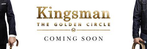 kingsman the golden circle kingsman the golden circle in theaters september