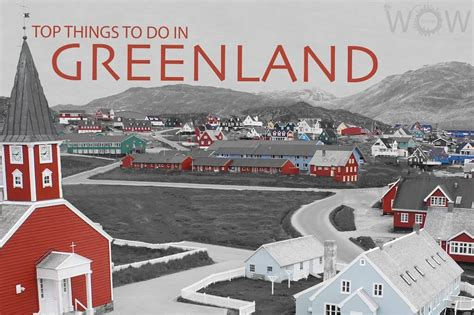 8 Things Do To top 8 things to do in greenland wow travel
