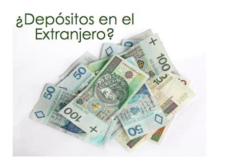 depositos bancos extranjeros 191 c 243 mo se declaran los intereses de cuentas y dep 243 sitos en