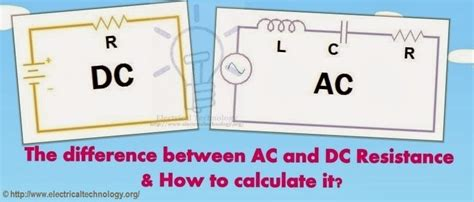 resistor ac dc what is the difference between ac and dc resistance how to calculate it electrical technology