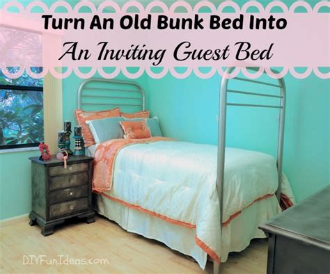 Turn A Bunk Bed Into A Loft Bed Turn An Bunk Bed Into An Inviting Guest Bed Do It Yourself Ideas