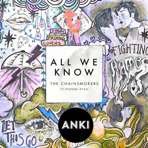 all we knew the cabots the chainsmokers all we ft phoebe anki