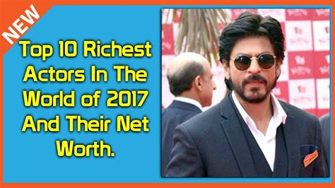 Top 10 Richest Actors In The World 2017 by Top 10 Richest Actors In The World 2017 And Their Net Worth
