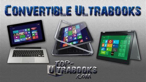 best windows 8 convertible windows 8 convertible ultrabooks 2013 top ultrabooks