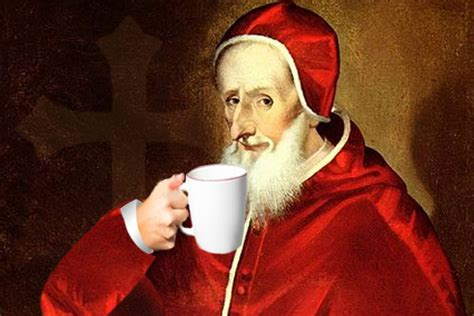 Blessed Beans: How the Pope Baptized Coffee   The Catholic Gentleman