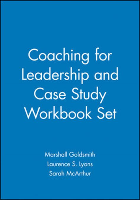 Coaching For Leadership Writings On By Marshall Goldsmith Ebook wiley coaching for leadership and study workbook set marshall goldsmith laurence s