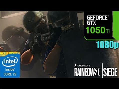 tom clancy's rainbow six siege : gtx 1050 ti multiplayer