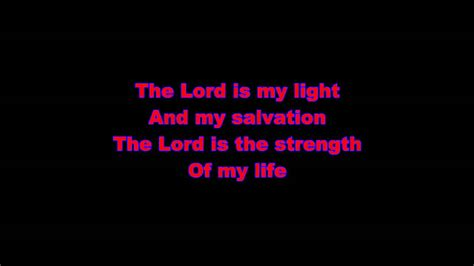 The Lord Is Light And Salvation by The Lord Is Light And Salvation With Lyrics As