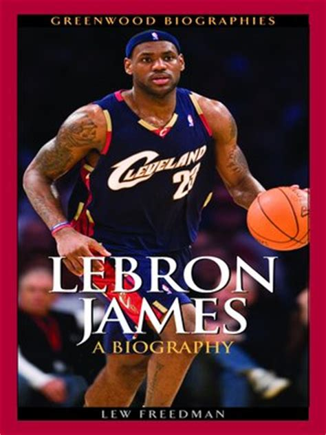 lebron james a biography lew freedman lebron james by lew freedman 183 overdrive rakuten