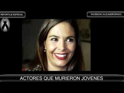 atores ycantantes muertos 2016 actores de telenovelas que extra 209 amos youtube