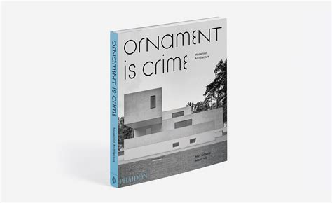 ornament is crime modernist a new book presents the modern house as a cultural icon wallpaper