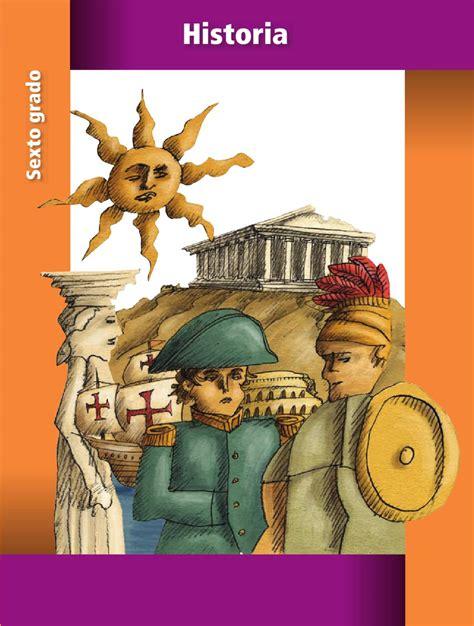 libros de la sep de sexto grado 2016 2017 historia 6to grado by rar 225 muri issuu