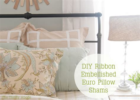 Diy Pillow Shams diy ribbon embellished pillow shams the thrifty abode