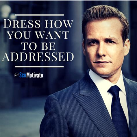 dress how you want to be addressed www scottdmorrison scomotivate