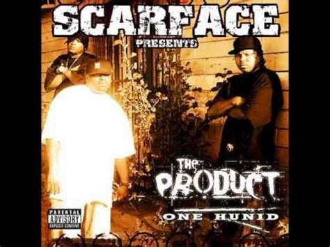 one hunid scarface presents the product one hunid youtube