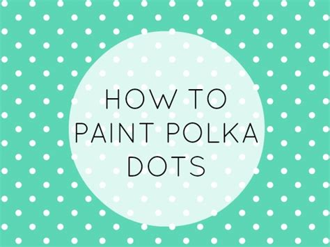 how to paint polka dots on bedroom walls how to paint polka dots on bedroom walls 28 images