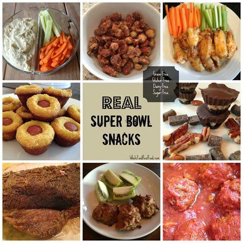 real super bowl snacks whole food real food good food