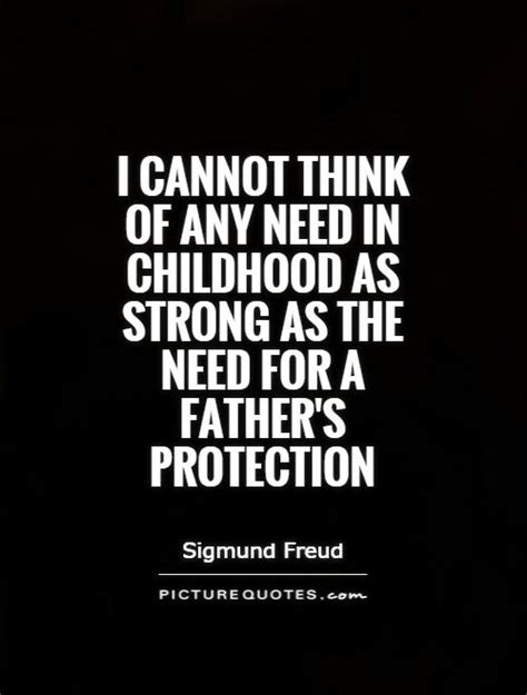I cannot think of any need in childhood as strong as the