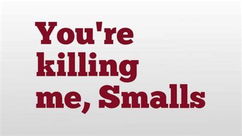 You Re Killin Me Smalls Meme - you re killin me smalls meme 28 images the sandlot you