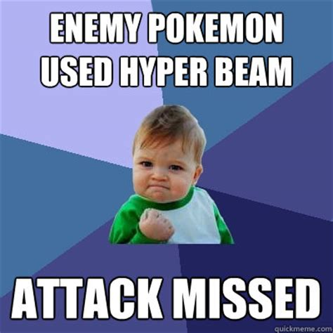 Pokemon Kid Meme - enemy pokemon used hyper beam attack missed success kid