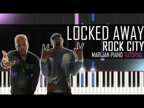 tutorial piano locked away how to play rock city ft adam levine locked away