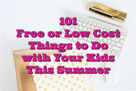 7 Things To Do With Your Toddlers by 101 Free Or Low Cost Things To Do With Your This Summer