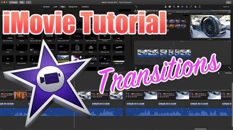 imovie tutorial adding music imovie tutorial adding transitions and transition length