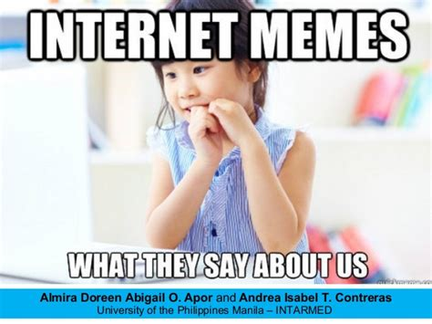 What Is A Internet Meme - univ 2013 internet memes what they say about us
