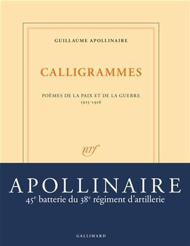 libro des troubadours apollinaire libro calligrammes po 232 mes de la paix et de la guerre 1913 1916 di guillaume apollinaire