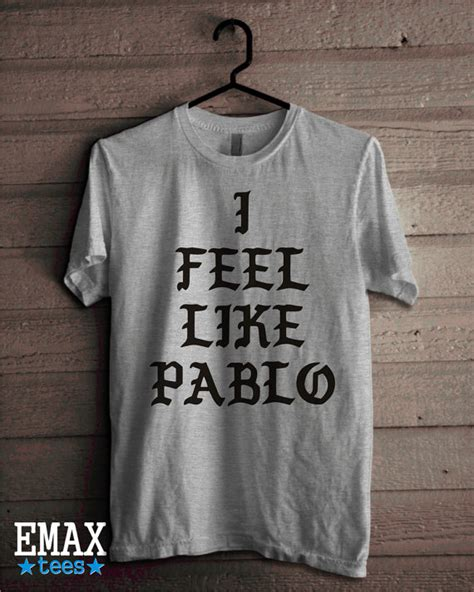 Kaos I Feel Like Pablo 100 i feel like pablo shirt kanye west t shirt the real of pablo unisex 100 cotton