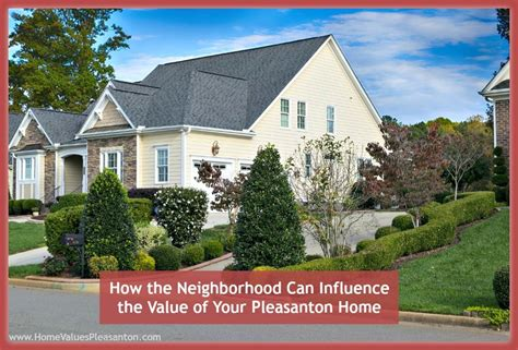 how the neighborhood can influence the value of your