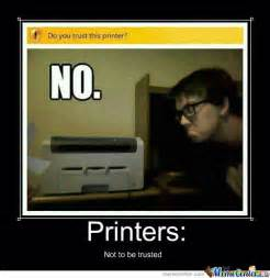 Printer Meme - evil printer by toscacat meme center
