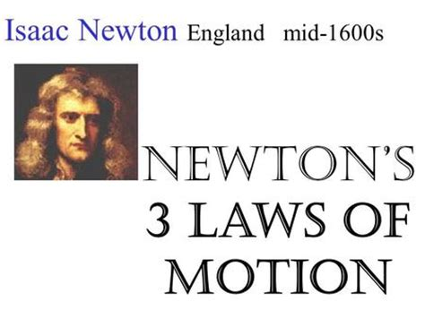 isaac newton biography laws of motion ch 4 newton s first law of motion motion when an object