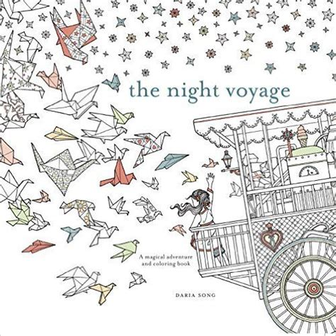 the night voyage a magical adventure and coloring book time series daria song 9780399579042