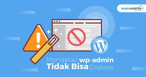 codashop tidak bisa mengatasi wp admin tidak bisa diakses niagahoster blog