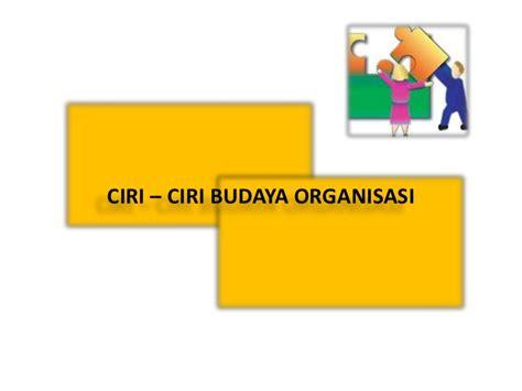 Budaya Organisasi Ori 1 budaya organisasi