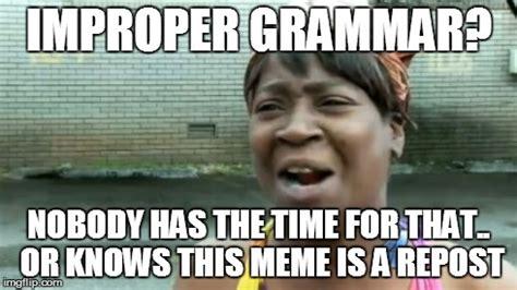 Nobody Meme - aint nobody got time for that meme imgflip