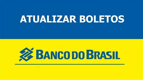 banco do barsil atualizar boleto vencido banco do brasil