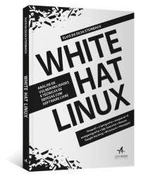 [Livro com Frete Grátis + 18 Bônus]: White Hat Linux