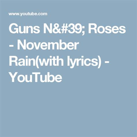 guns  roses november rainwith lyrics youtube