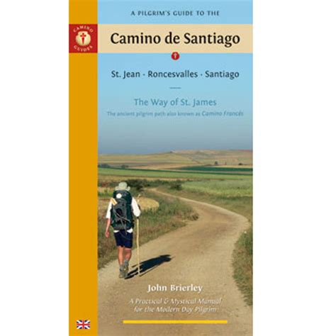 a pilgrim s guide to the camino de a pilgrims guide to the camino de santiago brierley
