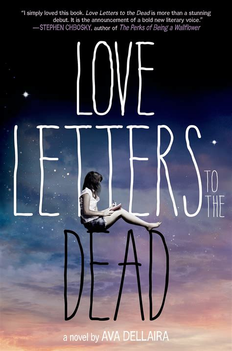loved books letters to the dead by dellaira fierce reads