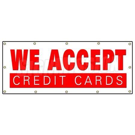 We Do Not Accept Credit Debit Cards Sign Template by 48 Quot X120 Quot We Accept Credit Cards Banner Sign Visa