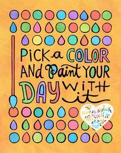 a color and paint your day with it