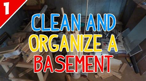 how to clean your basement clean organize a basement part 1 of 2