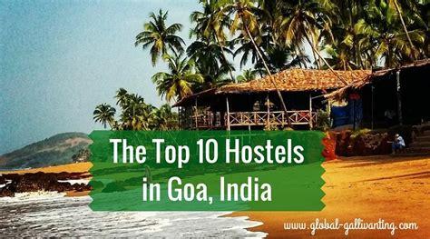 That Hostel Goa India Asia the top 10 backpacker hostels in goa global gallivanting