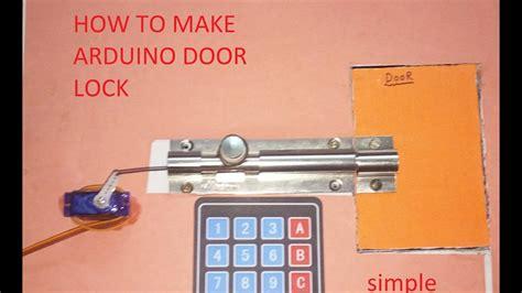 How To Get Door by How To Make Arduino Door Lock