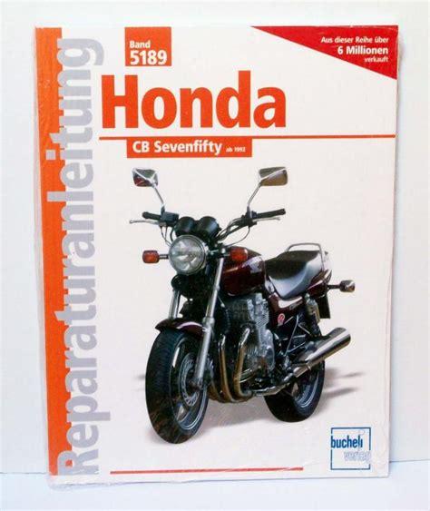 Motorradbatterie Für Honda Seven Fifty by Honda Cb 750 Sevenfifty Reparaturanleitung Werksta Ts
