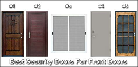 Best Front Doors For Security Best Security Doors For Front Doors Jlc Enterprises